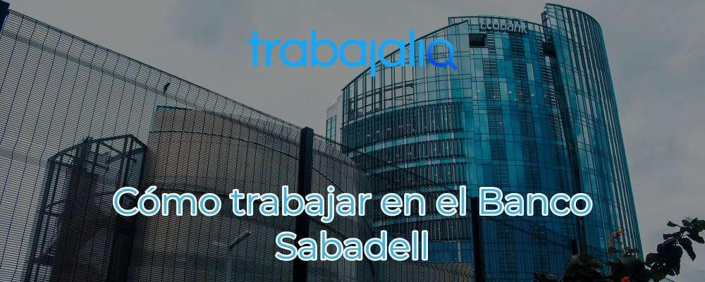Cómo trabajar en el Banco Sabadell