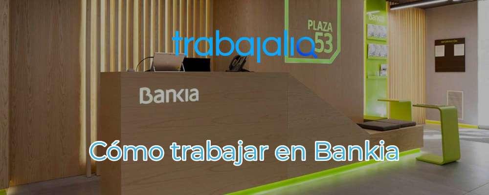 Cómo trabajar en Bankia