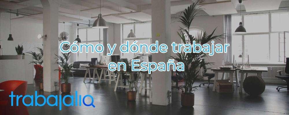 Cómo y dónde trabajar  en España