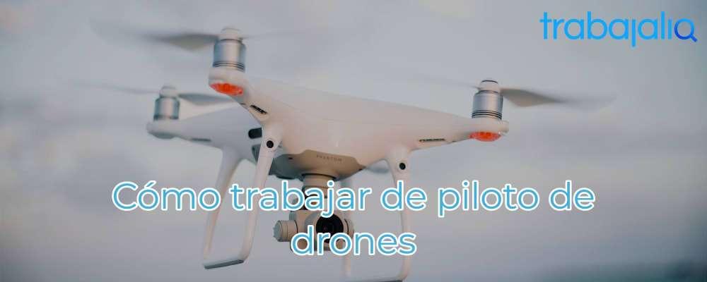 piloto de drones trabajo