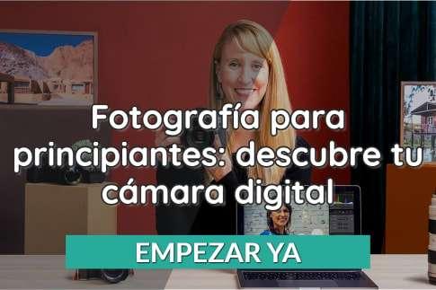Fotografía para principiantes: descubre tu cámara digital