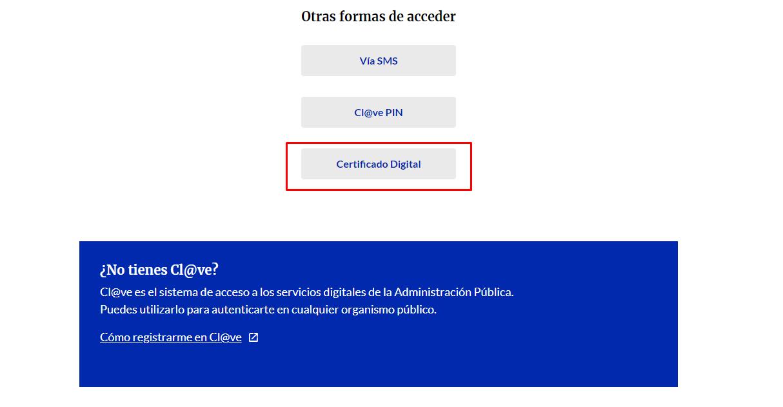"""Desliza hacia abajo hasta encontrar la opción """"Otras formas de acceder"""" y """"Certificado digital"""""""
