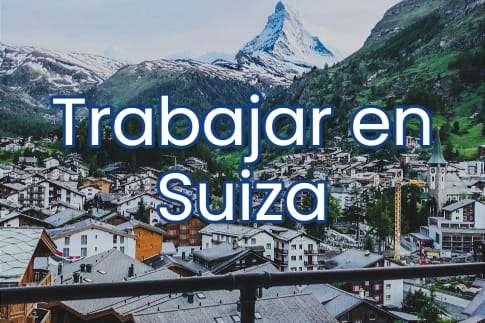 Trabajar en Suiza para Españoles
