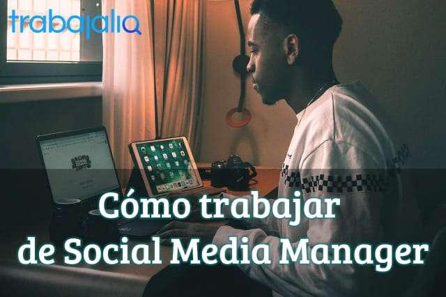 Cómo trabajar de Social Media Manager