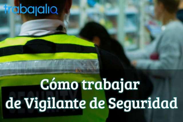 Cómo trabajar de Vigilante de Seguridad
