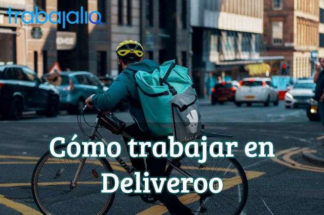 Cómo trabajar en Deliveroo