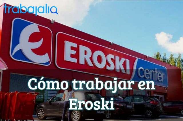 Cómo trabajar en Eroski