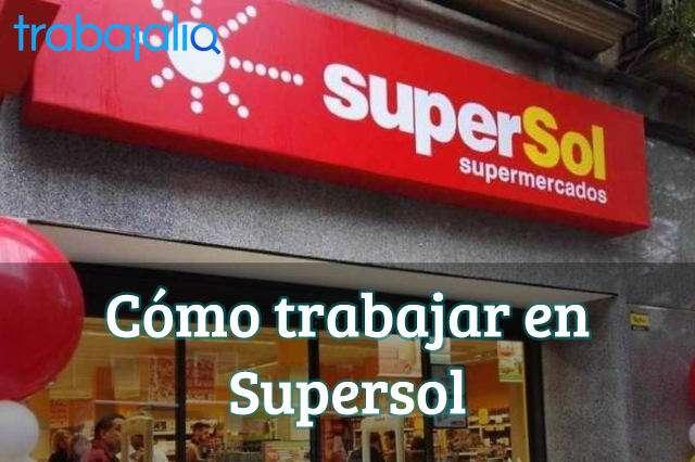 Cómo trabajar en Supermercados Supersol