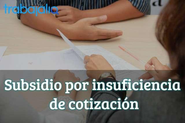Subsidio por insuficiencia de cotización