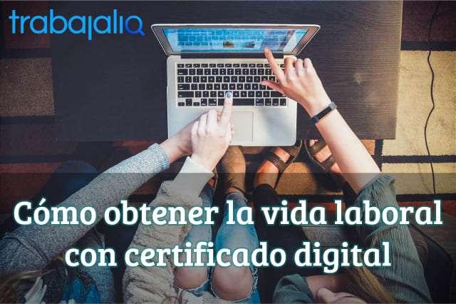 Cómo obtener la vida laboral con certificado digital